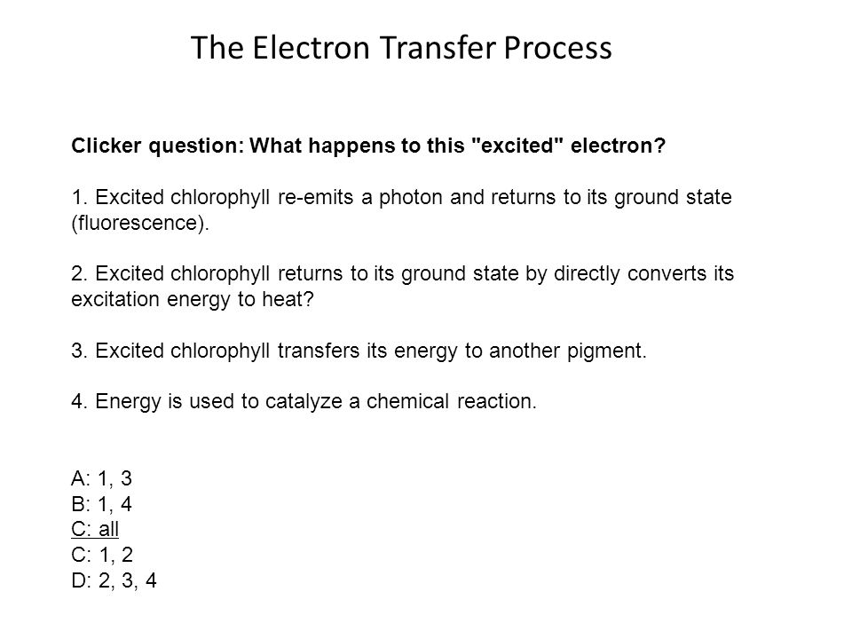 The Electron Transfer Process Clicker question: What happens to this