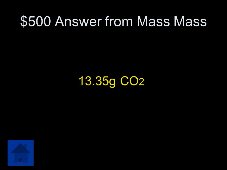 $500 Mass Mass When butane, C 4 H 10 burns in oxygen, the products are carbon dioxide and water. What mass of carbon dioxide will be produced when 4.4