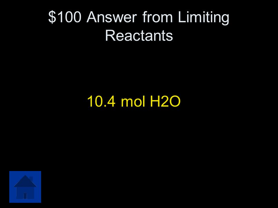 $100 Question from Limiting Reactants If 10.4 moles of hydrogen, H 2, and 9.1 moles of oxygen, O 2, are placed together in a container and allowed to
