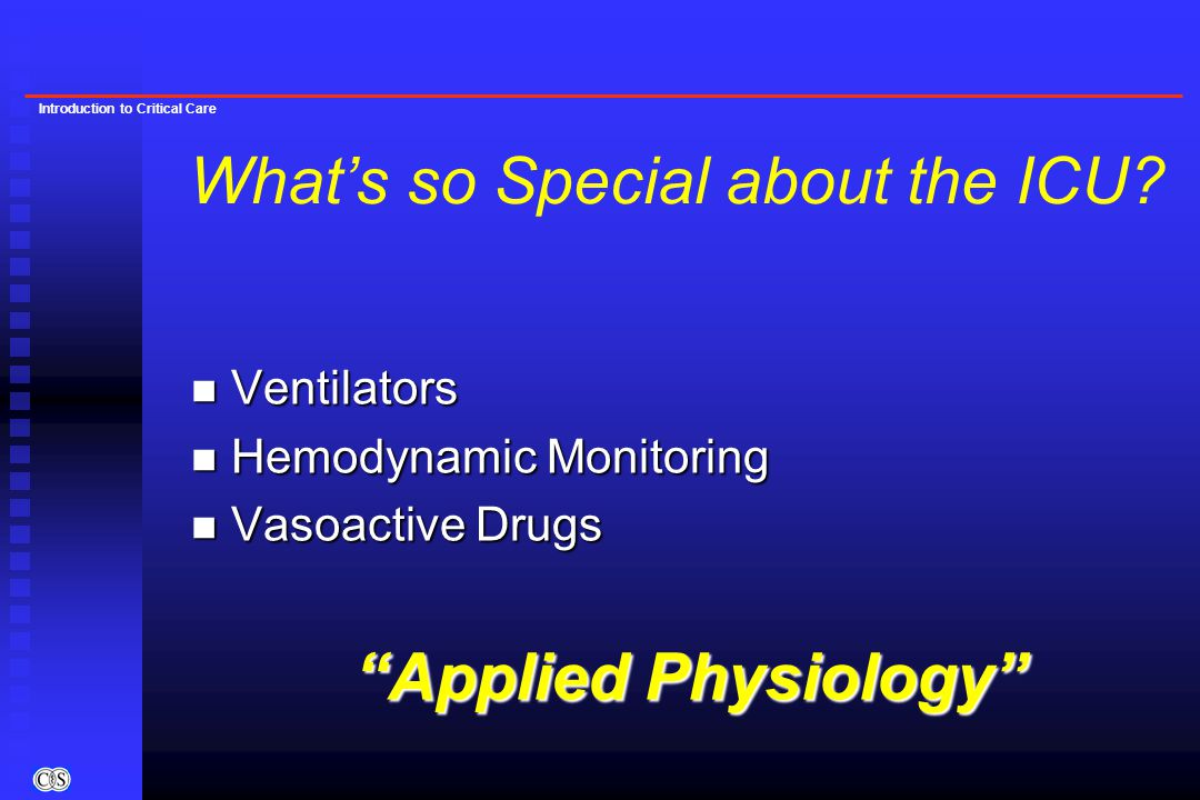 Introduction to Critical Care Basic Ventilator Management n Indications for Ventilation u Inability to Ventilate (high pCO 2 ) F COPD u Inability to Oxygenate (low pO 2 ) F ARDS u Mixed F common