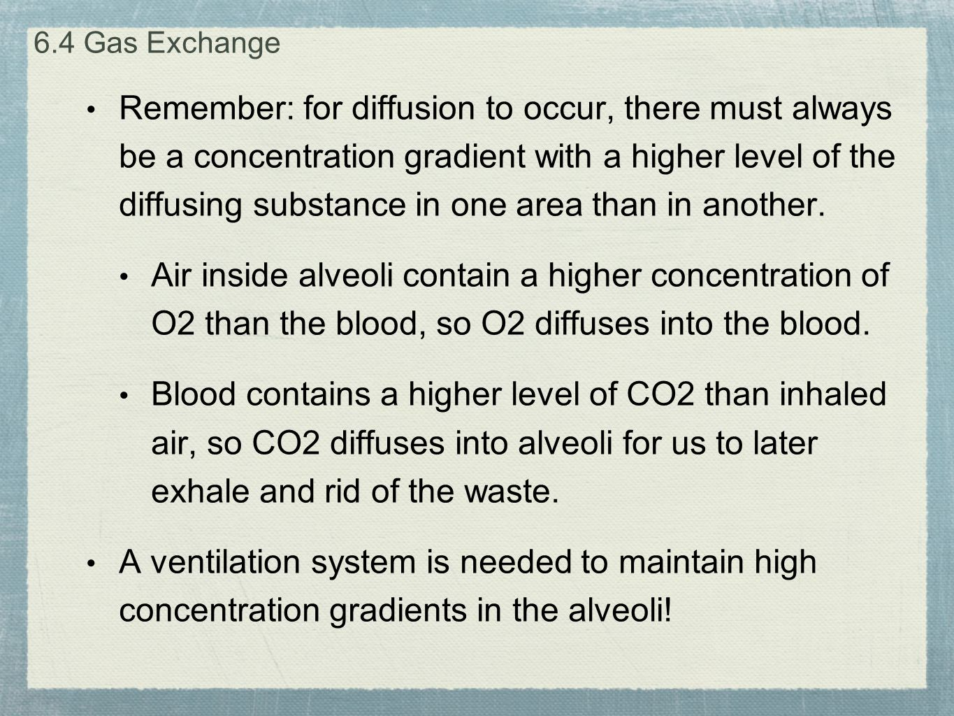 Remember: for diffusion to occur, there must always be a concentration gradient with a higher level of the diffusing substance in one area than in ano
