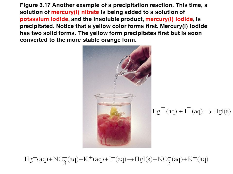Figure 3.17 Another example of a precipitation reaction.