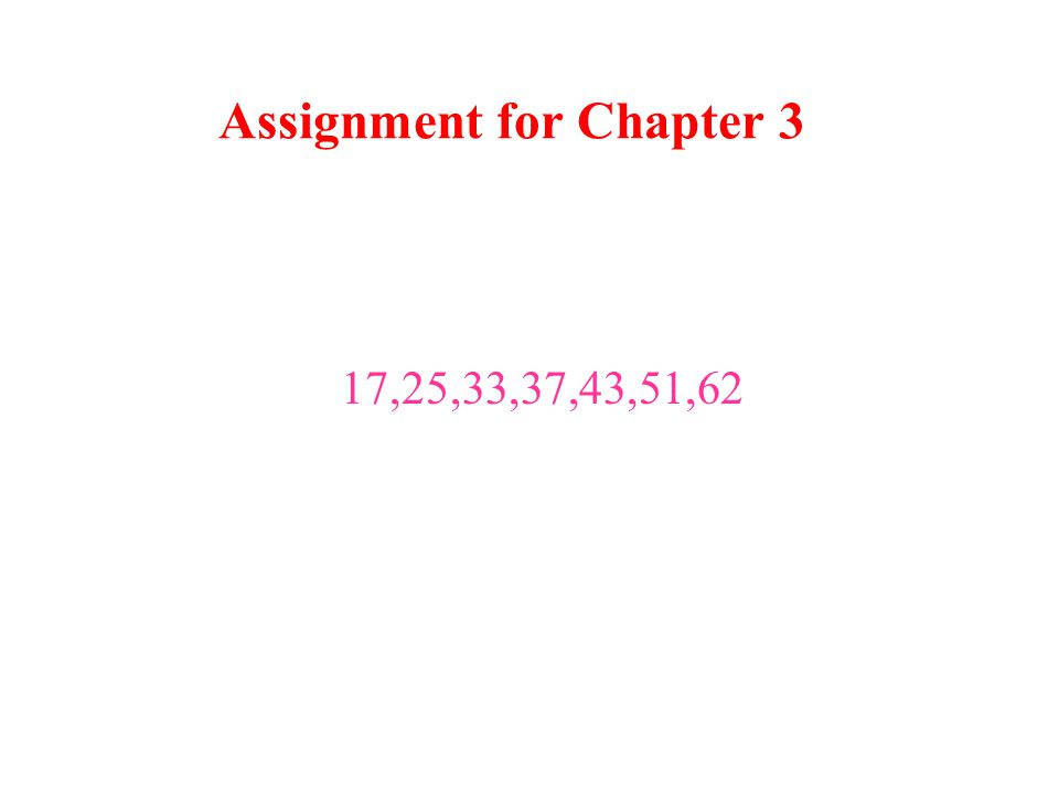 Assignment for Chapter 3 17,25,33,37,43,51,62