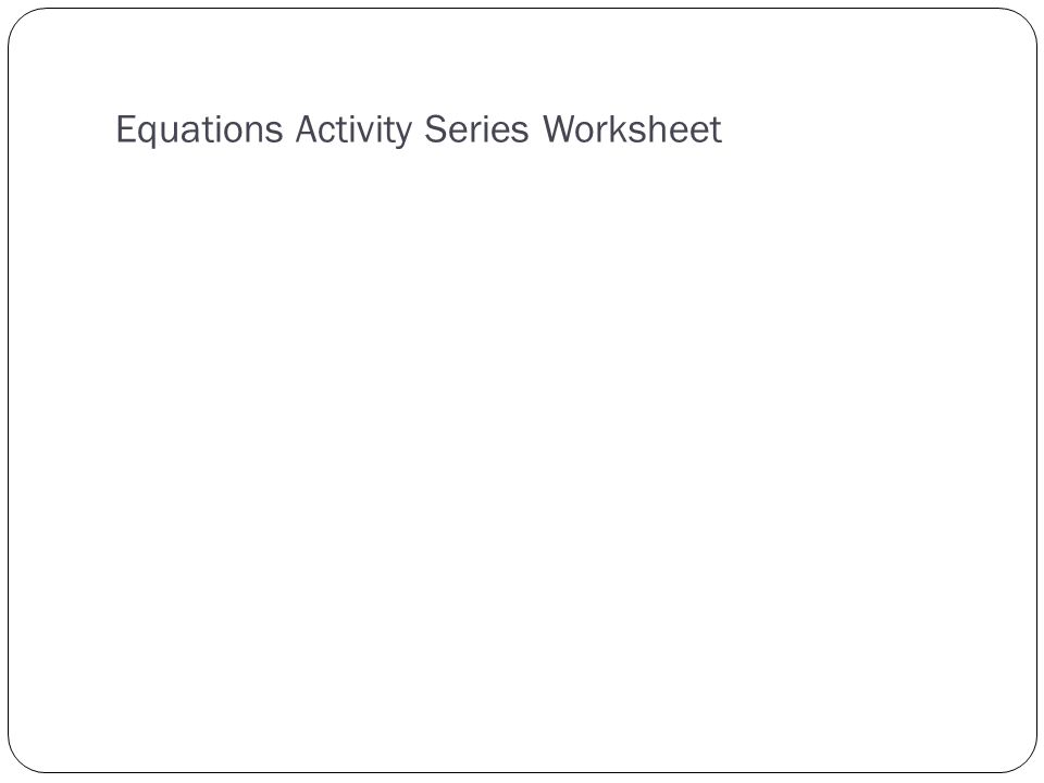 Equations Activity Series Worksheet
