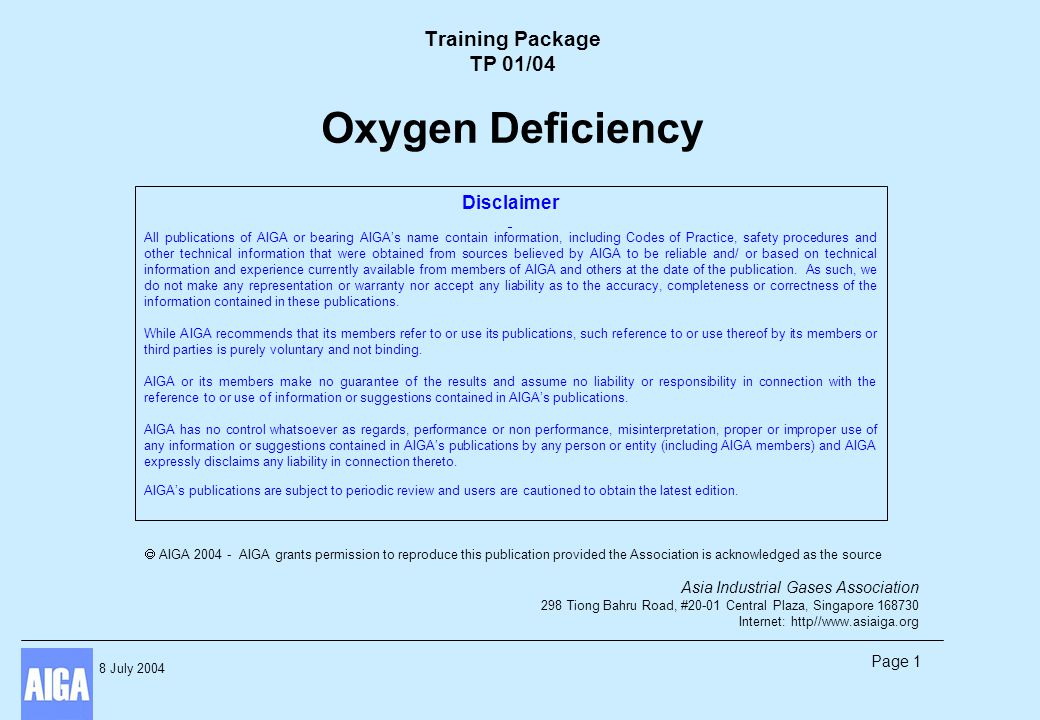 8 July 2004 Page 2 Acknowledgement This document is adopted from the European Industrial Gases Association document Oxygen Deficiency and acknowledgement and thanks are hereby given to EIGA for permission granted for the use of their document