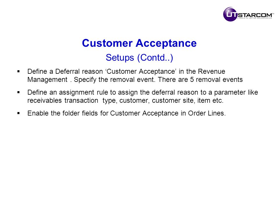 Customer Acceptance Setups (Contd..)  Define a Deferral reason 'Customer Acceptance' in the Revenue Management.