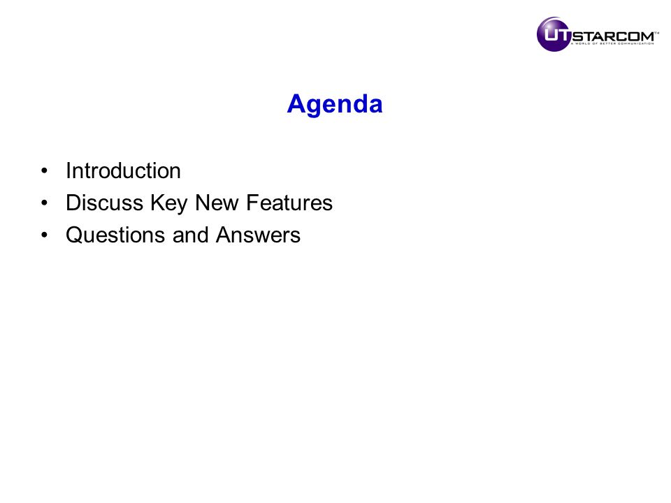 Agenda Introduction Discuss Key New Features Questions and Answers