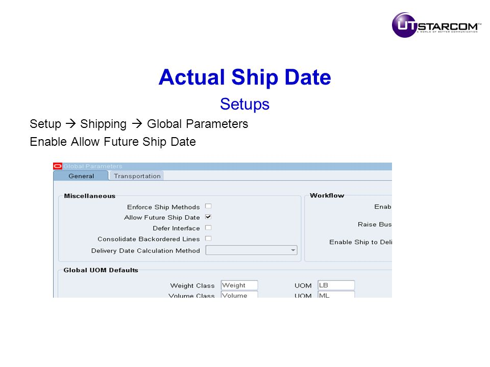 Actual Ship Date Setups Setup  Shipping  Global Parameters Enable Allow Future Ship Date