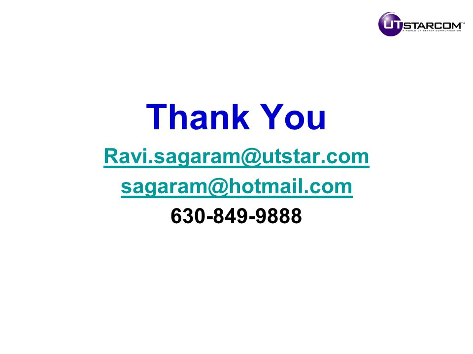 Thank You Ravi.sagaram@utstar.com sagaram@hotmail.com 630-849-9888