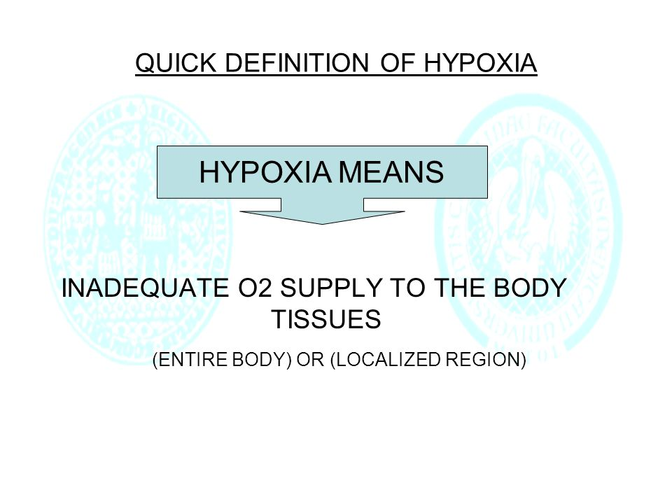SYMPTOMS OF HYPOXIA DEPEND ON: RAPIDITY AND SEVERITY OF THE DECREASE OF ARTERIAL Po2