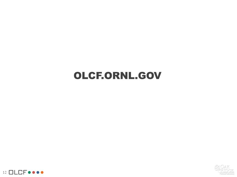12 OLCF.ORNL.GOV
