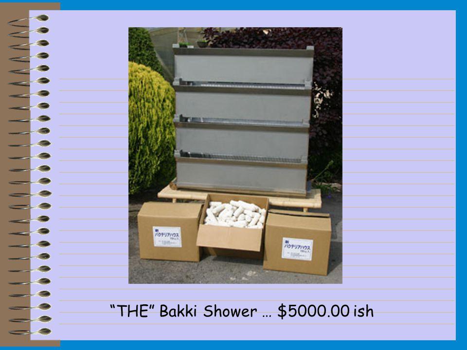 """THE"" Bakki Shower … $5000.00 ish"