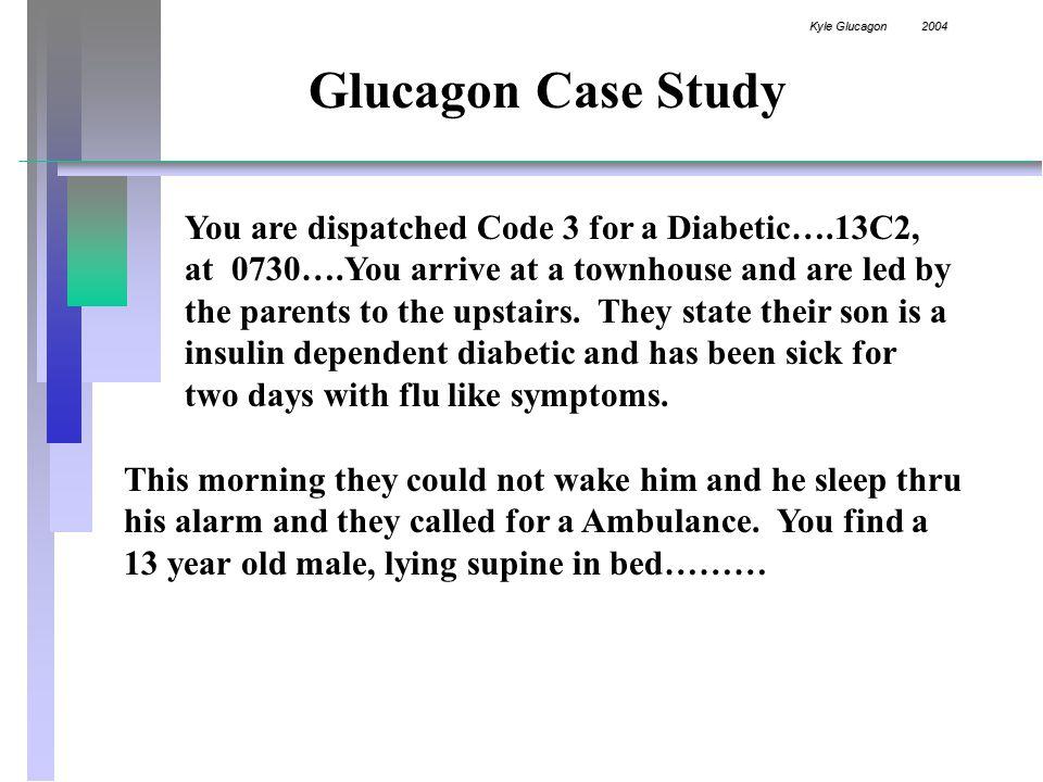 Kyle Glucagon 2004 Glucagon Case Study
