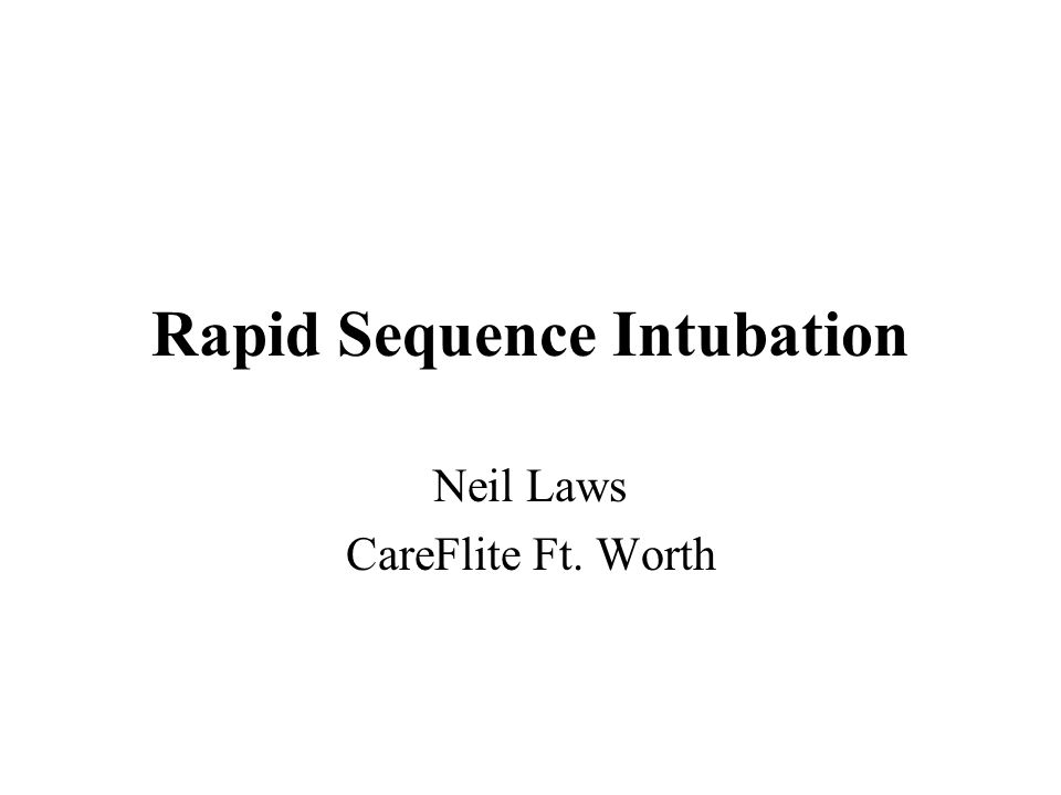 Rapid Sequence Intubation Neil Laws CareFlite Ft. Worth