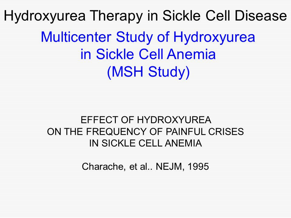 Multicenter Study of Hydroxyurea in Sickle Cell Anemia (MSH Study) EFFECT OF HYDROXYUREA ON THE FREQUENCY OF PAINFUL CRISES IN SICKLE CELL ANEMIA Char