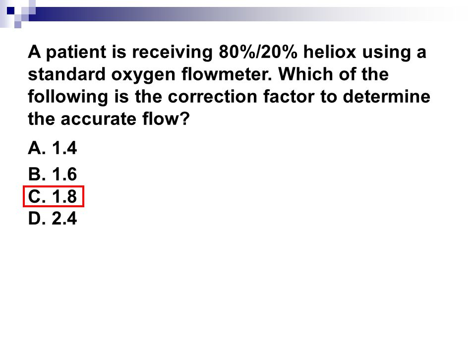 A patient is receiving 80%/20% heliox using a standard oxygen flowmeter. Which of the following is the correction factor to determine the accurate flo