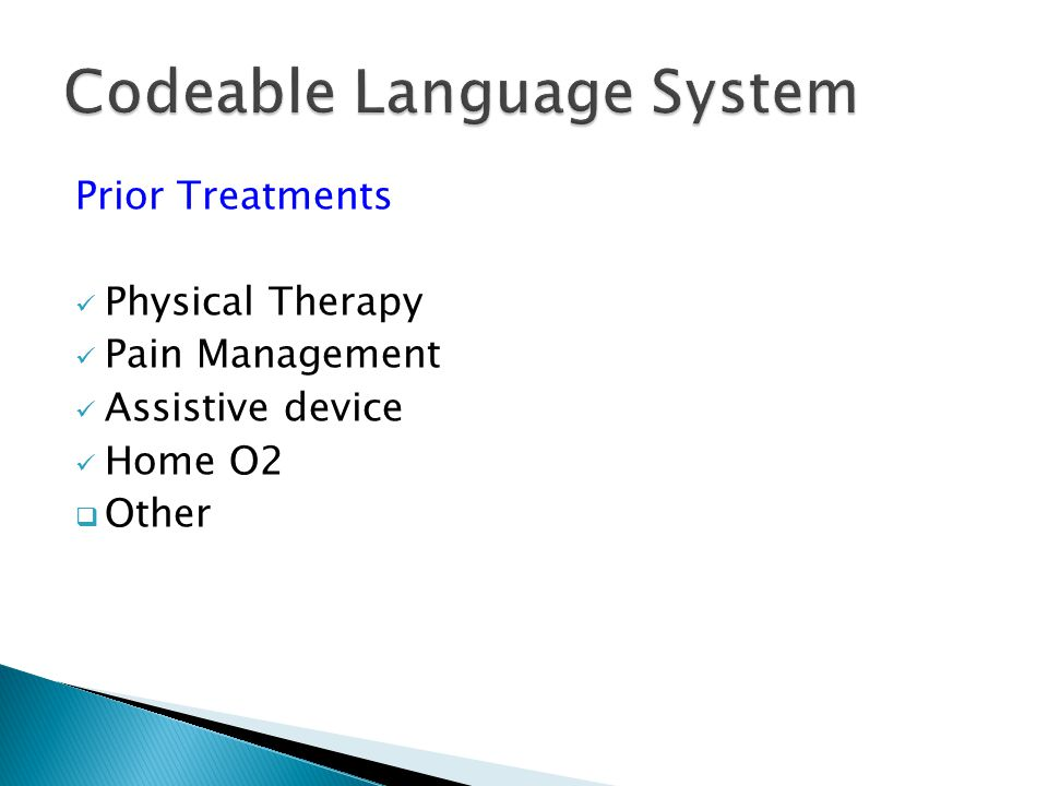 Prior Treatments Physical Therapy Pain Management Assistive device Home O2  Other