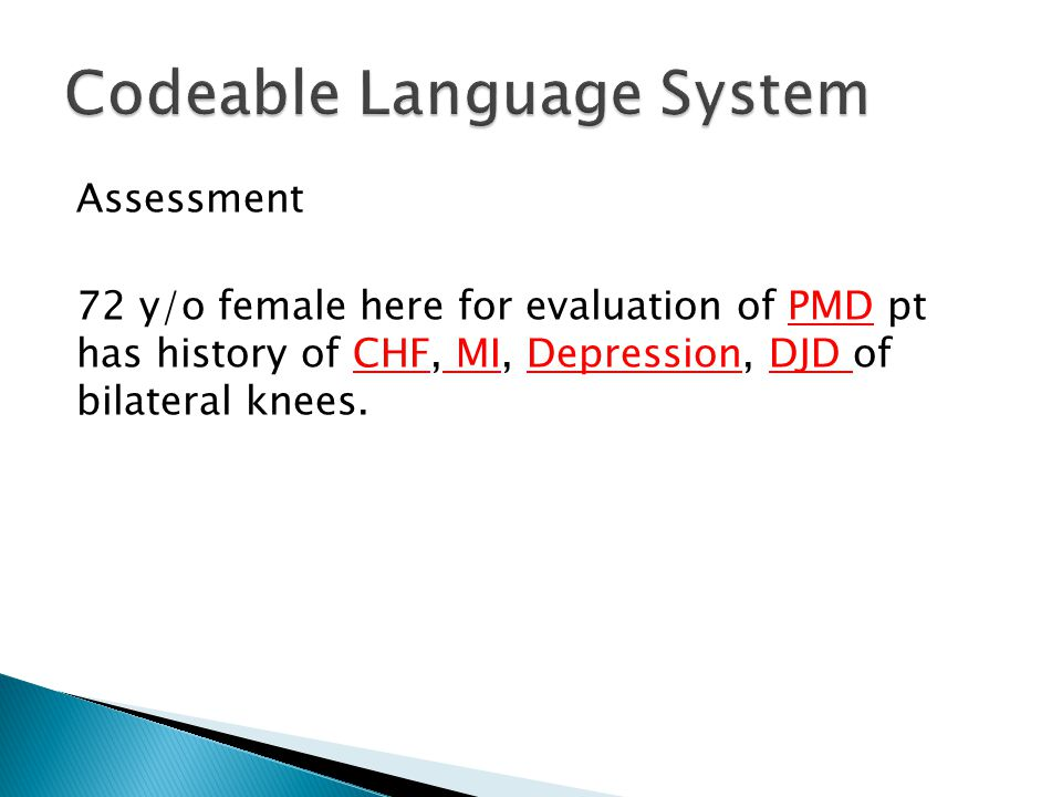 Assessment 72 y/o female here for evaluation of PMD pt has history of CHF, MI, Depression, DJD of bilateral knees.