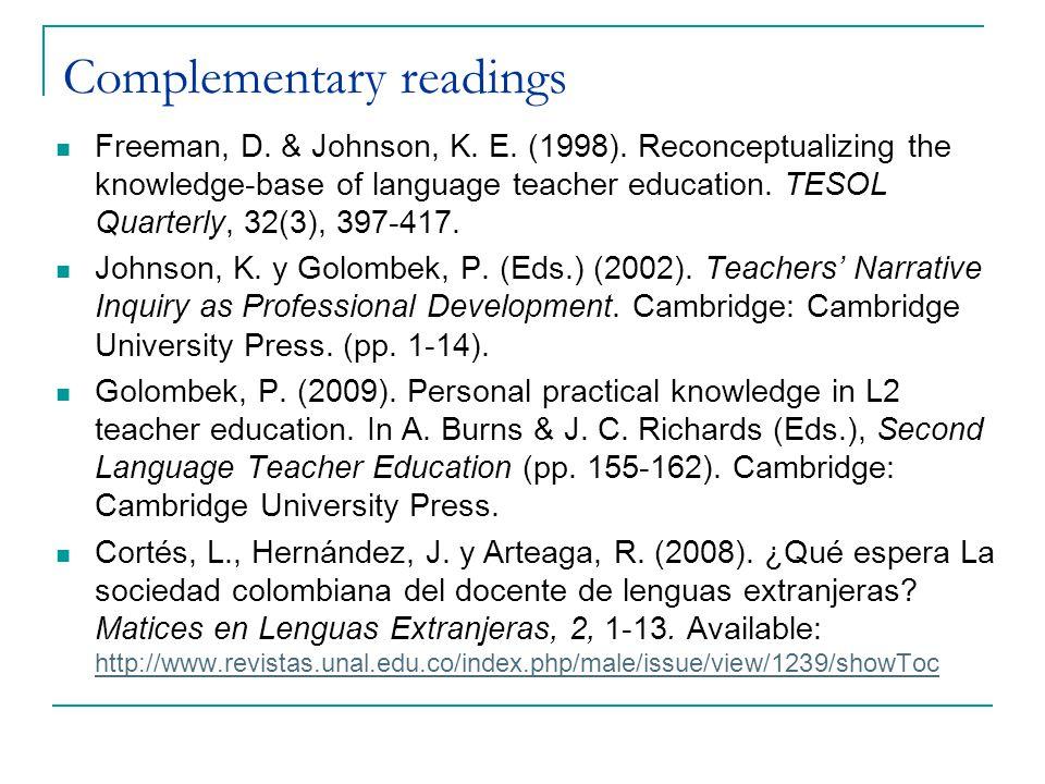 Complementary readings Freeman, D. & Johnson, K. E.