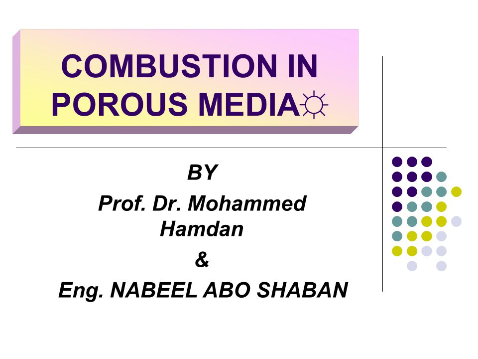 CONTENTS PART 1 : Theoretical background & Introduction  Combustion = Chemical reactions  Heating values of fuel  fundamentals of combustion PART 2 : Combustion in porous media  Porous materials  Porous burners  Flame propagation  Modeling of flame in porous media