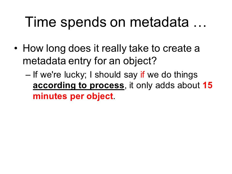Time spends on metadata … How long does it really take to create a metadata entry for an object.