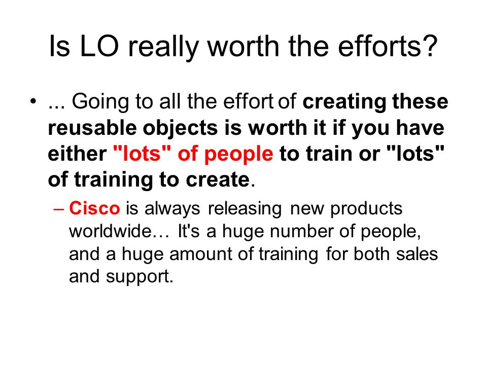 Is LO really worth the efforts?...