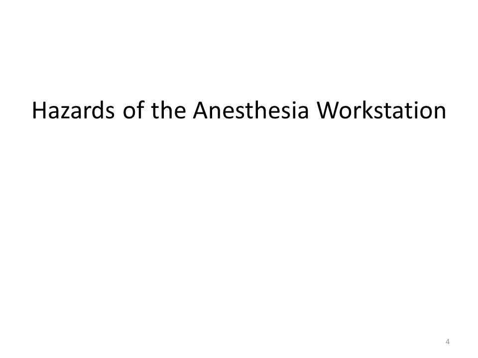 Hazards of the Anesthesia Workstation 4