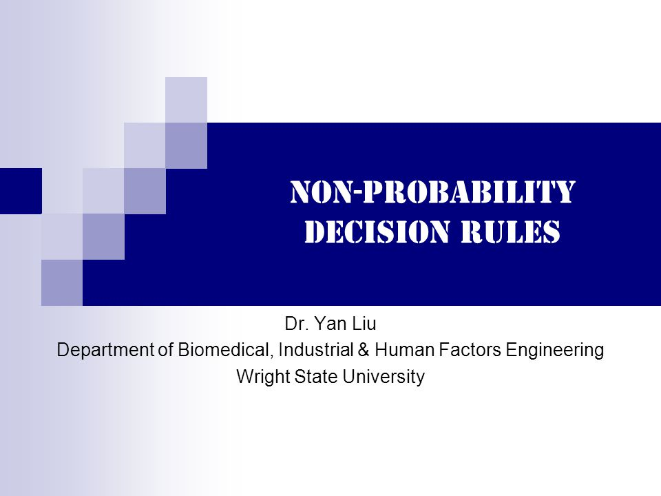 22 Types of Decision Making Environment Non-Probability Decision Making  Decision maker knows with certainty the consequences of every alternative or decision choice Decision Making under Risk  Decision maker can assign the probabilities of the various outcomes Decision Making under Uncertainty  Decision maker can neither predict nor describe the probabilities of the various outcomes