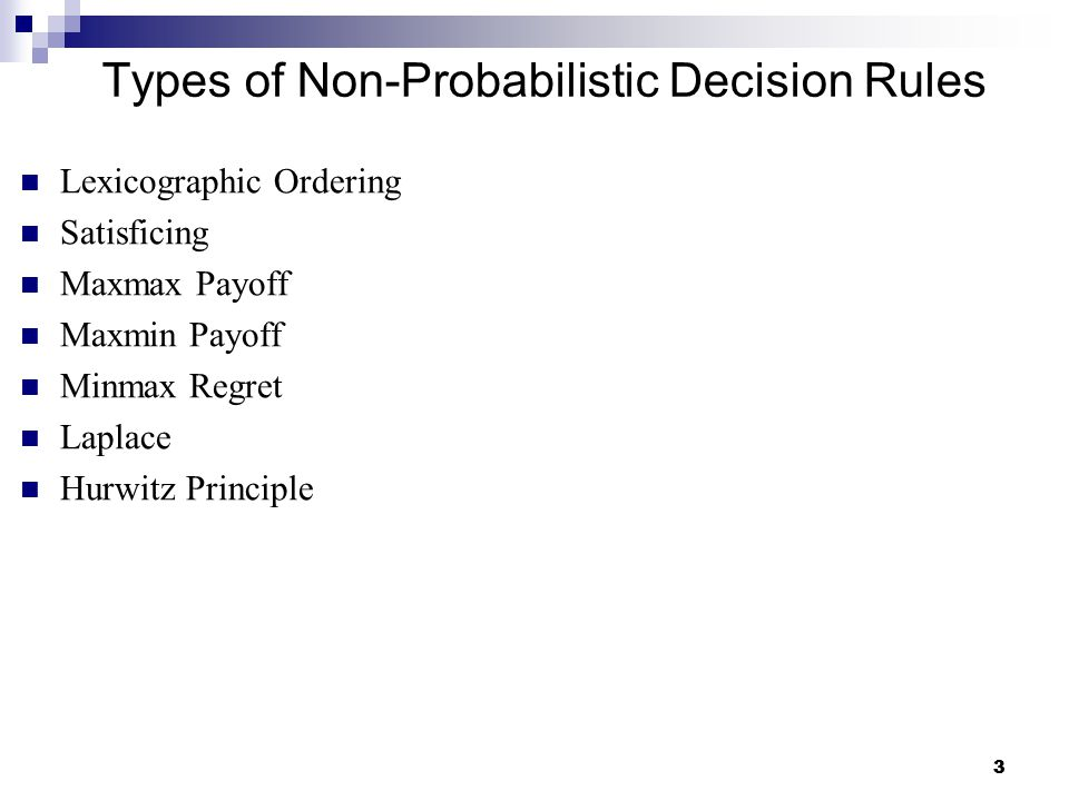 44 Desirable Properties of Decision Rules Transitivity  If alternative A is preferred to alternative B and alternative B is preferred to alternative C, then alternative A is preferred to alternative C Column Linearity  The preference relation between two alternatives is unchanged if a constant is added to all entries of a column of the decision table Addition/Deletion of Alternatives  The preference relation between two alternatives is unchanged if another alternative is added/deleted from the decision table Addition/Deletion of Identical Columns  The preference relation between two alternatives is unchanged if a column with the same value in all alternatives is added/deleted to the decision table