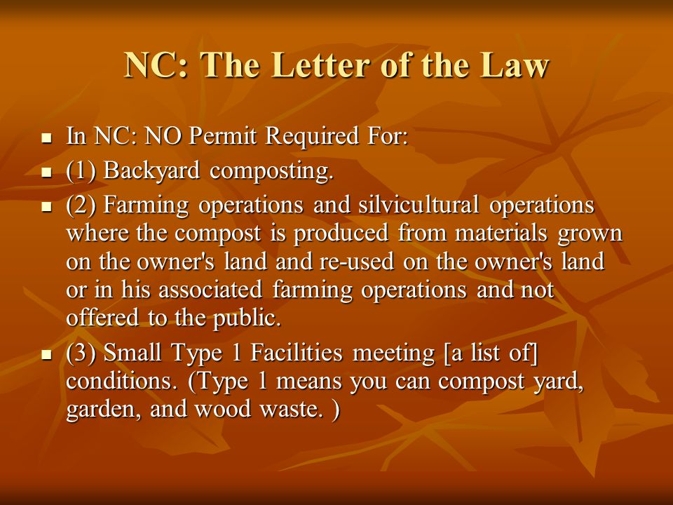 NC: The Letter of the Law In NC: NO Permit Required For: In NC: NO Permit Required For: (1) Backyard composting.