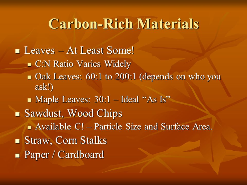 Carbon-Rich Materials Leaves – At Least Some. Leaves – At Least Some.