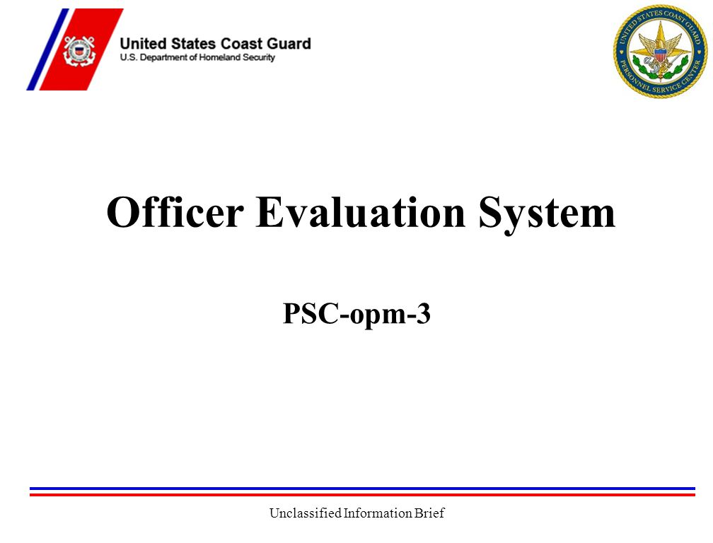 Unclassified Information Brief Officer Evaluation System PSC-opm-3