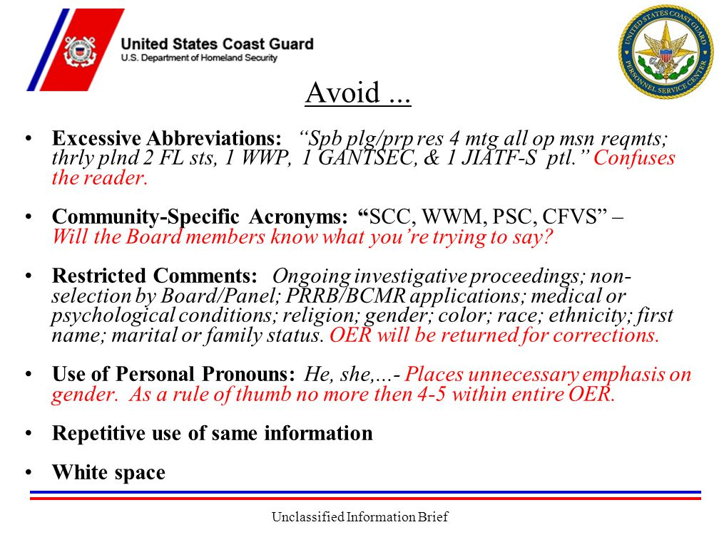 Unclassified Information Brief Excessive Abbreviations: Spb plg/prp res 4 mtg all op msn reqmts; thrly plnd 2 FL sts, 1 WWP, 1 GANTSEC, & 1 JIATF-S ptl. Confuses the reader.