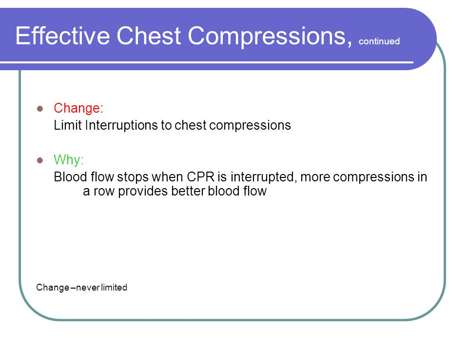 Universal Compression:Ventilation Ratio Change: 30:2 for lone rescuer, infants through adults (not newborns) Why: Simplify information, longer series of uninterrupted compressions Changed from - 15:2