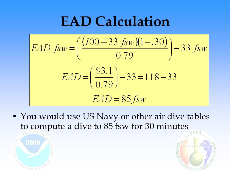 EAD Calculation Credit: Permission granted by Best Publishing Company (NOAA Diving Manual 4th Ed.) Flagstaff, AZ