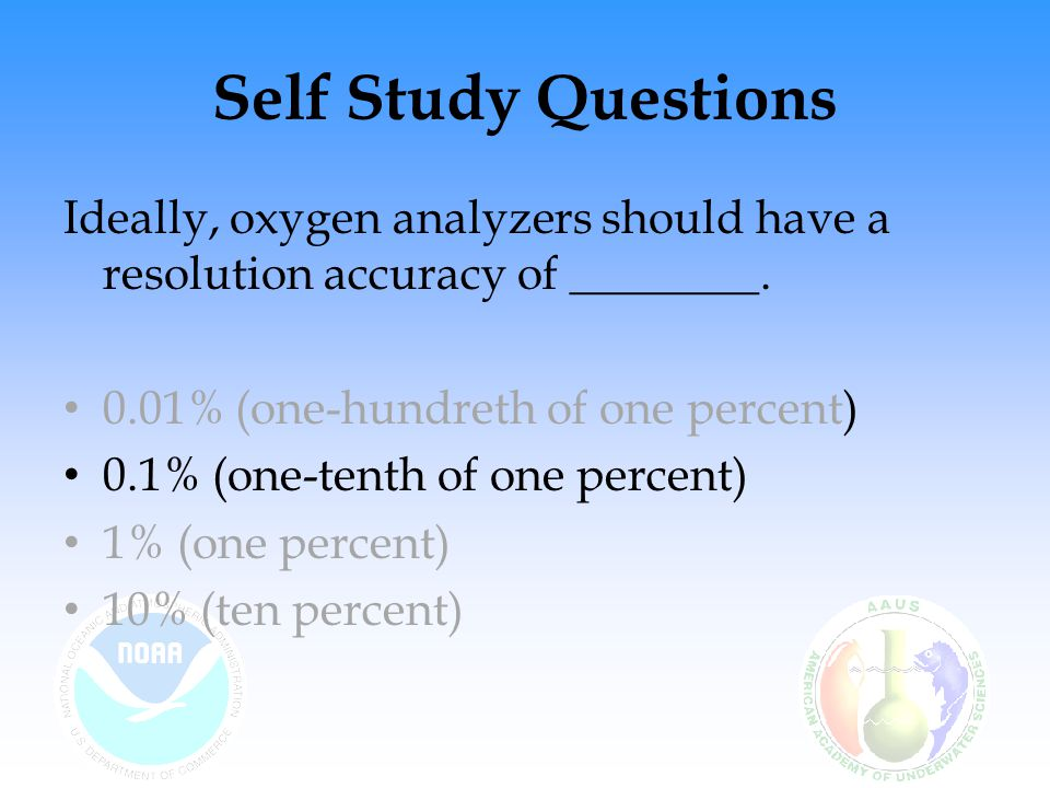 Self Study Questions The heart of an oxygen analyzer is its detection method.