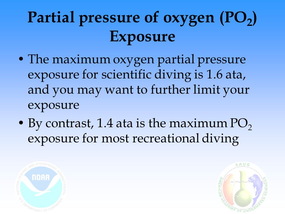 Concerns of the Mix A key facet to nitrox dive planning is to optimize the O 2 level by displacing as much N 2 as possible while remaining within the selected oxygen exposure limit Too much O 2 increases the risk of oxygen toxicity Too much nitrogen shortens the no-stop time Using the wrong mix with the wrong table could lead to DCS