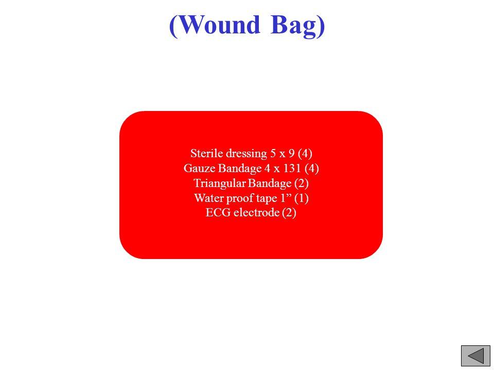 (Wound Bag) Sterile dressing 5 x 9 (4) Gauze Bandage 4 x 131 (4) Triangular Bandage (2) Water proof tape 1 (1) ECG electrode (2)