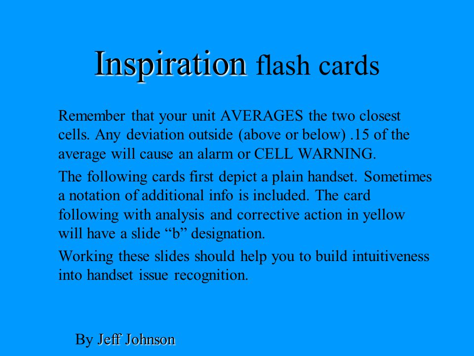 Inspiration Inspiration flash cards Remember that your unit AVERAGES the two closest cells.