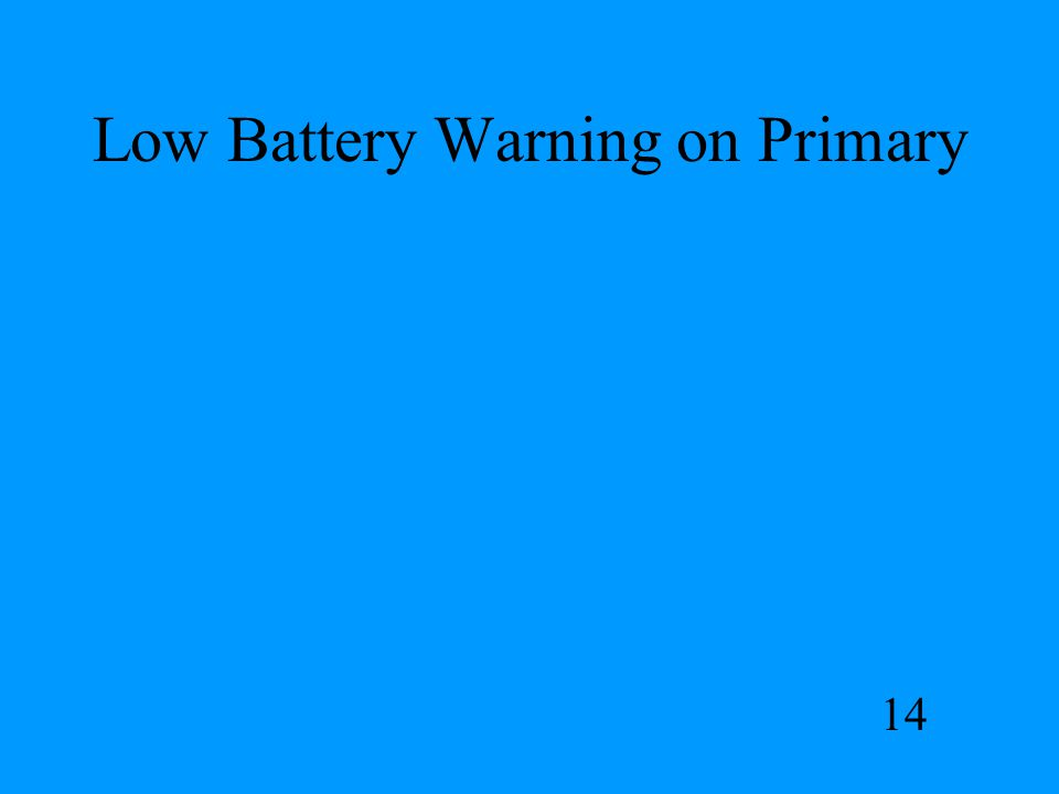 Low Battery Warning on Primary 14