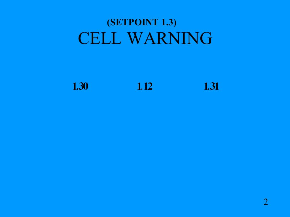 CELL WARNING (SETPOINT 1.3) 2