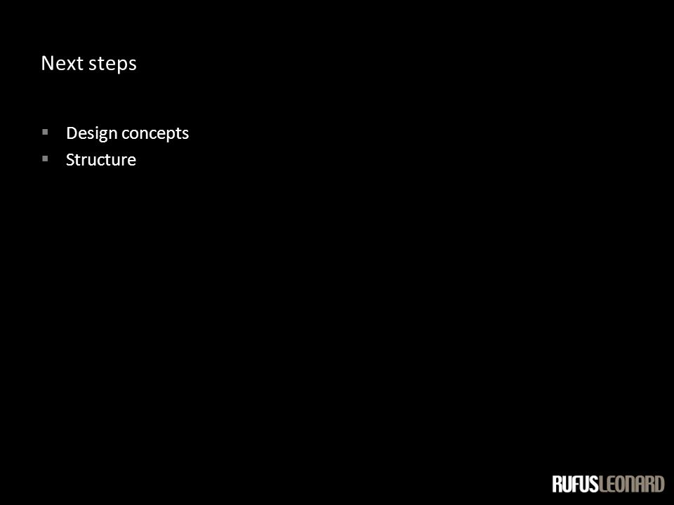 Next steps  Design concepts  Structure