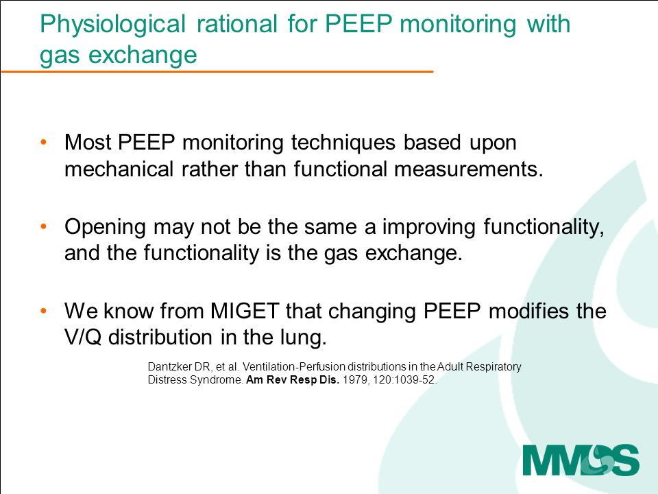 Physiological rational for PEEP monitoring with gas exchange Most PEEP monitoring techniques based upon mechanical rather than functional measurements.