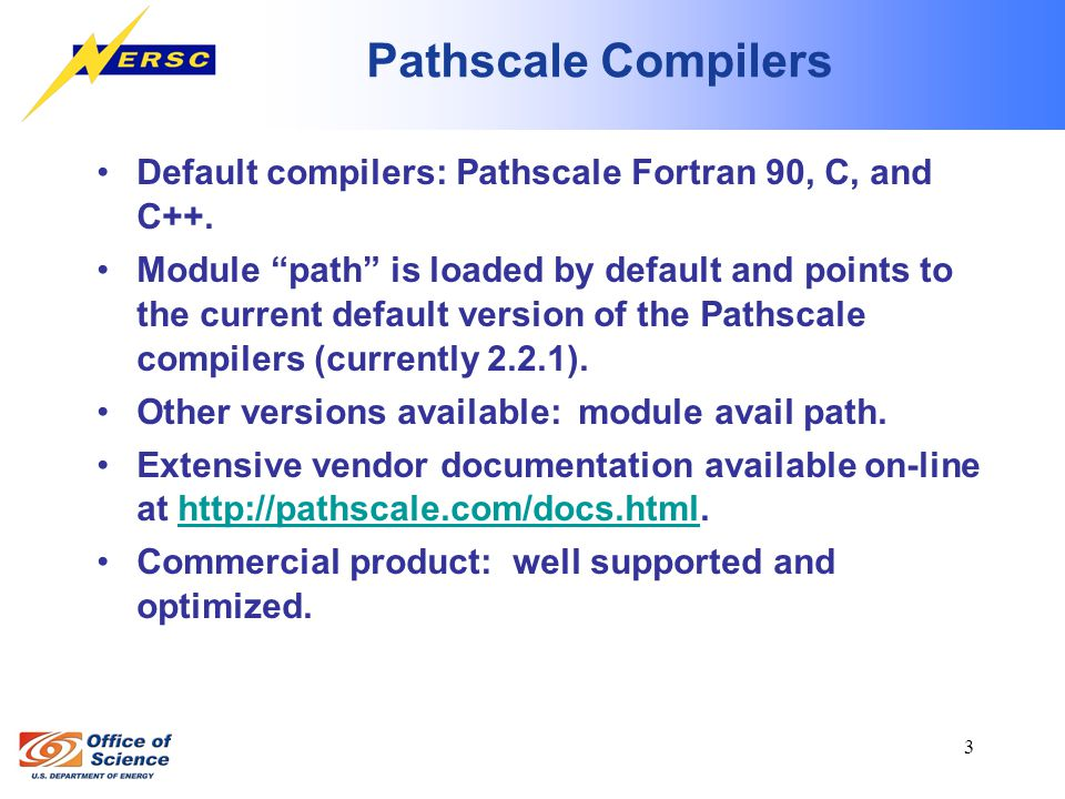 4 Compiling Code Compiler invocation: –No MPI: pathf90, pathcc, pathCC.