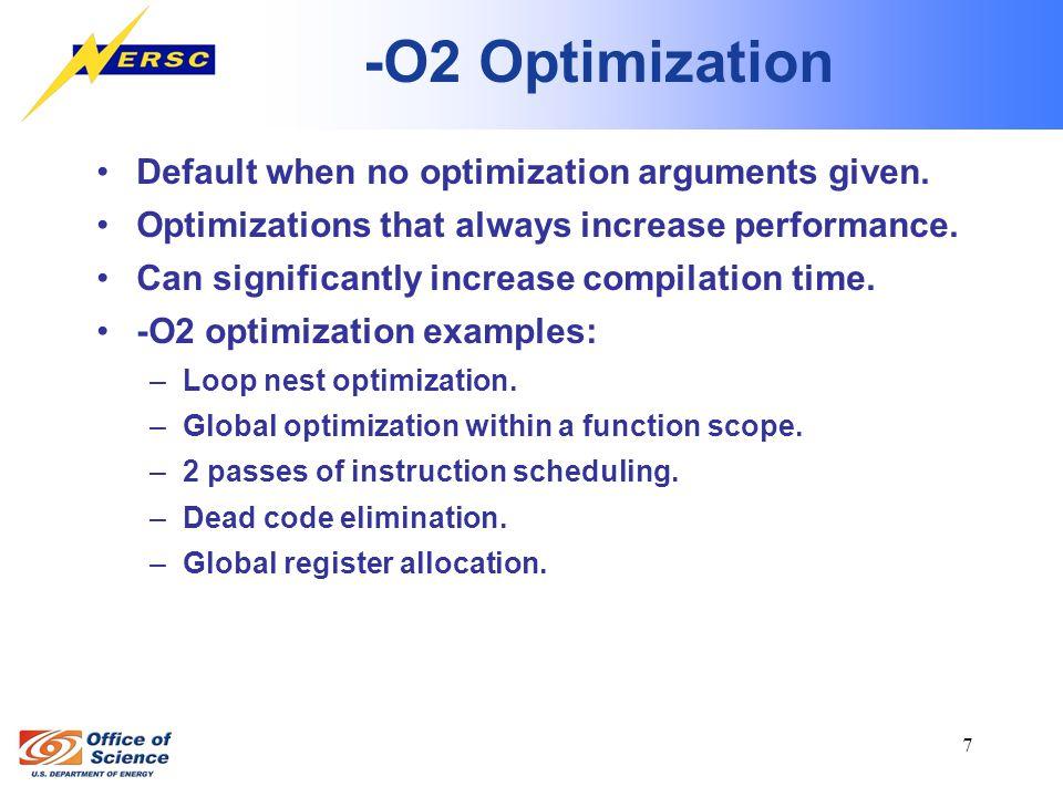7 -O2 Optimization Default when no optimization arguments given.