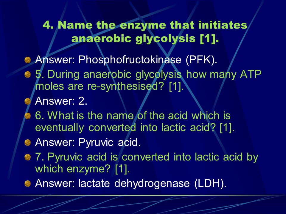 4. Name the enzyme that initiates anaerobic glycolysis [1].