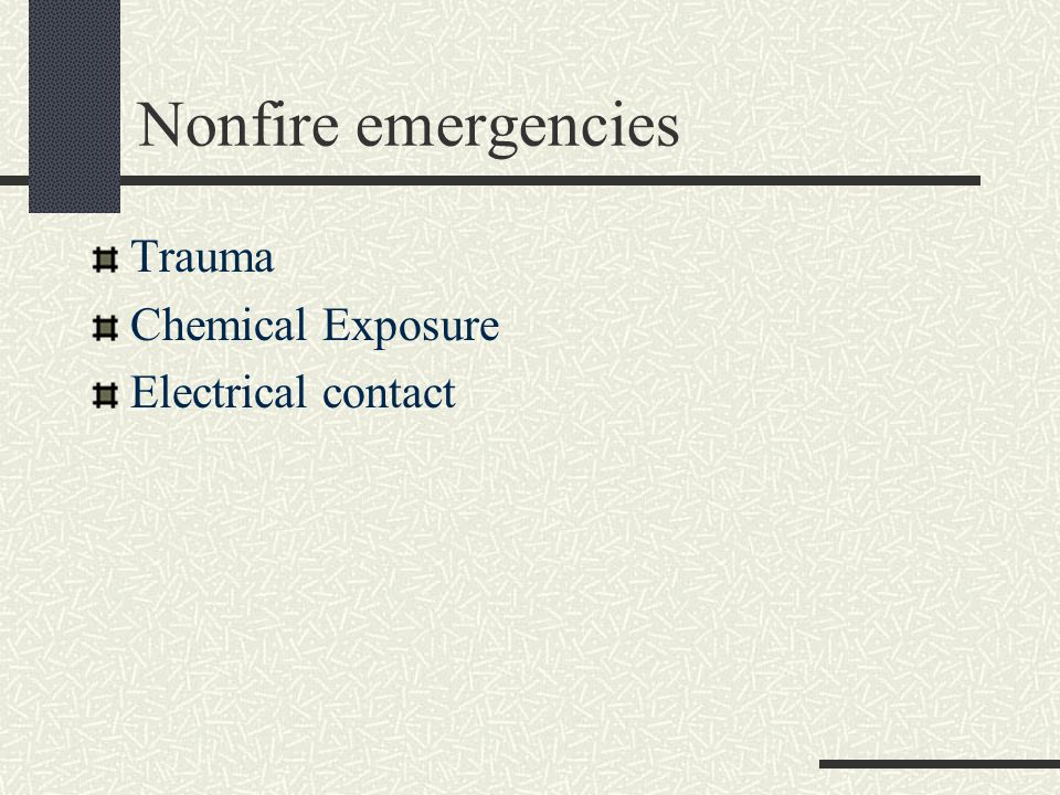 Nonfire emergencies Trauma Chemical Exposure Electrical contact