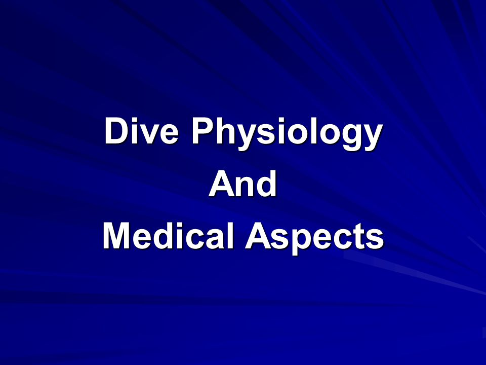 Dive Physiology And Medical Aspects
