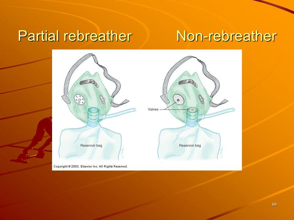 10 Partial rebreather Non-rebreather