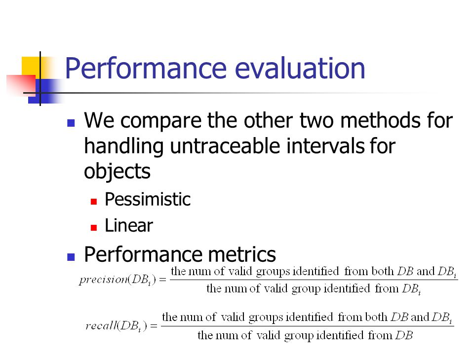 We compare the other two methods for handling untraceable intervals for objects Pessimistic Linear Performance metrics